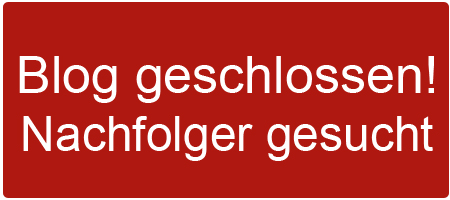 Blog geschlossen. Nachfolger gesucht.